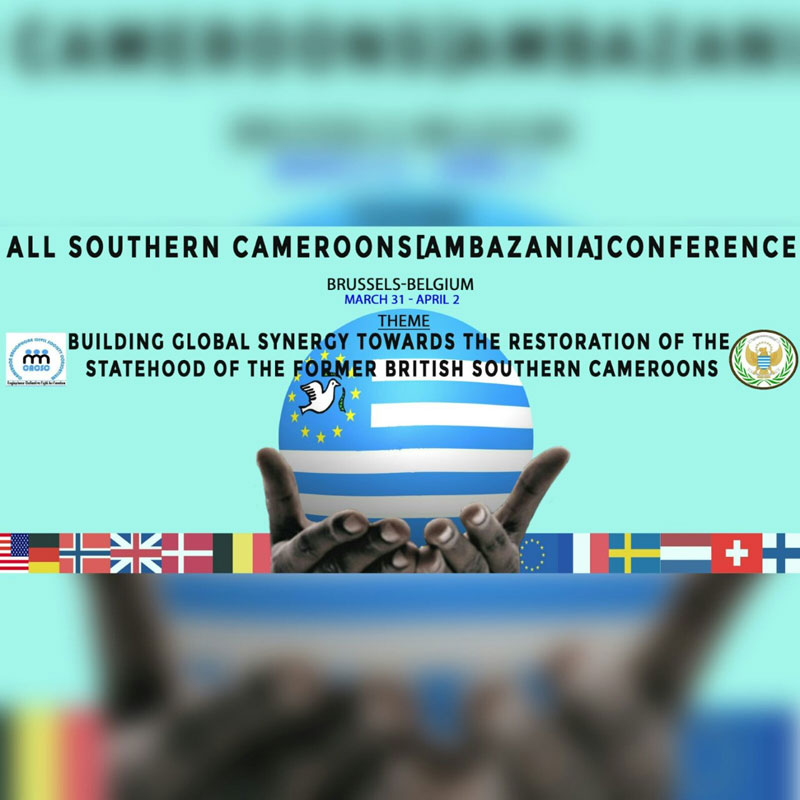 BELGIQUE :: Belgium- Cameroon Diaspora: Conference, Invitation: ??Building Global Synergy towards the Restoration of the Statehood of the former British Southern Cameroons?
